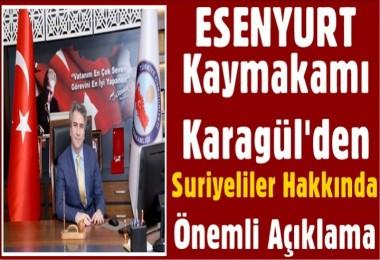 Kaymakam Karagül'den Suriyeliler Hakkında Önemli Açıklama