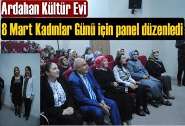 Ardahan Kültür Evi 8 Mart Kadınlar Günü için panel düzenledi