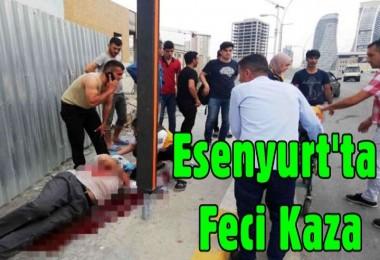 Esenyurt'ta feci kaza: 1 ağır yaralı