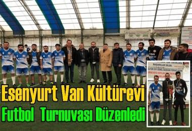 Esenyurt Van Kültürevi  Futbol  Turnuvası Düzenledi