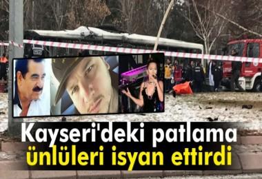 Kayseri'deki patlama ünlüleri isyan ettirdi