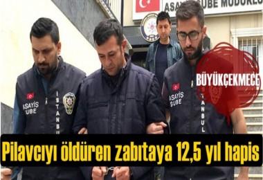 Büyükçekmece'de Pilavcıyı öldüren zabıtaya 12,5 yıl hapis