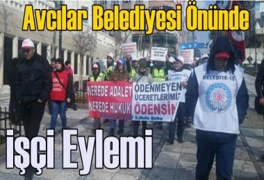 Avcılar Belediyesi işçilere maaşlarını ödemiyor