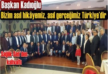 Bizim asıl hikâyemiz, asıl gerçeğimiz Türkiye'dir