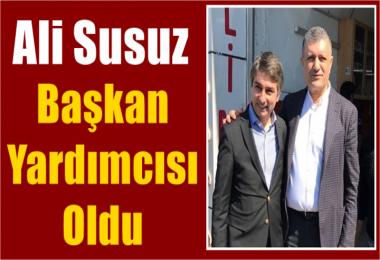 Ali Susuz  Başkan Yardımcısı oldu