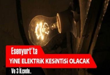 Esenyurt ve üç İlçede elektrik kesintisi!