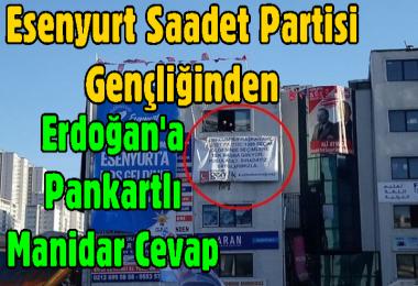 Esenyurt Saadet Partisi Gençliğinden Erdoğan'a Pankartlı Manidar Cevap