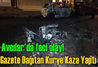 Avcılar'da feci olay! Kaza yapan motosiklet alev aldı, 2 otomobil yandı