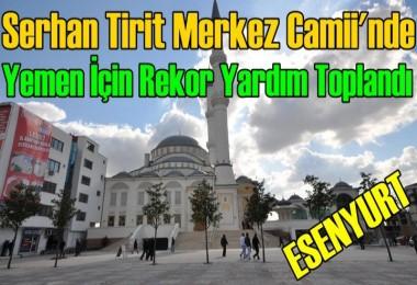 Serhan Tirit Merkez Camii'nde Yemen İçin Rekor Yardım Toplandı