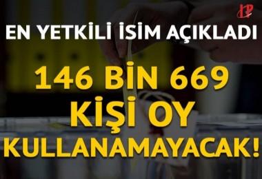 YSK Başkanı açıkladı: 146 bin 669 seçmen oy kullanamayacak
