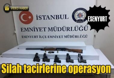 Esenyurt'ta silah tacirlerine operasyon