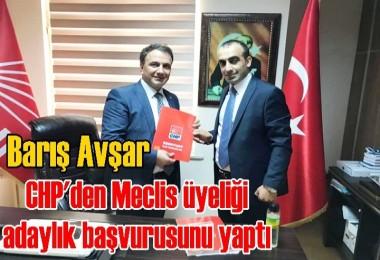 Barış Avşar CHP'den meclis üyeliği aday adaylığı başvurusunu yaptı