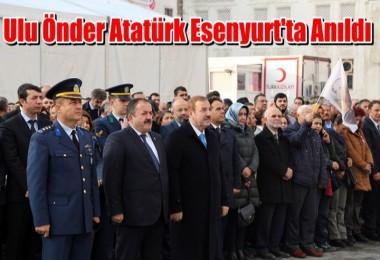 Ulu Önder Atatürk Esenyurt'ta Anıldı