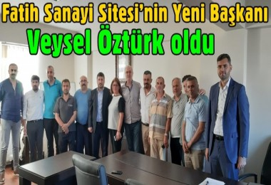 Fatih Sanayi Sitesi'nin yeni başkanı Veysel Öztürk oldu
