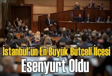 İstanbul'un En Büyük Bütçeli İlçesi Esenyurt Oldu