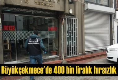 Büyükçekmece'de 400 bin liralık hırsızlık