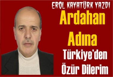 Ardahan Adına Türkiye'den Özür Dilerim