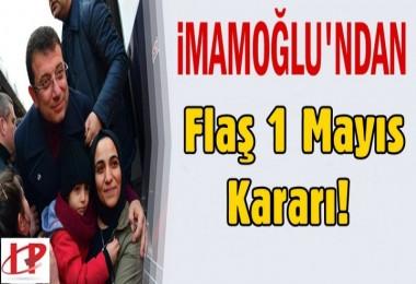 İmamoğlu'ndan 1 Mayıs Kararı!