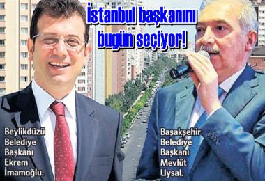 İstanbul başkanını bugün seçiyor!