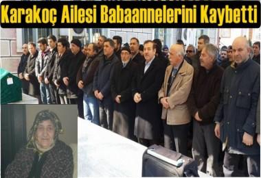Karakoç Ailesi Babaannelerini Kaybetti