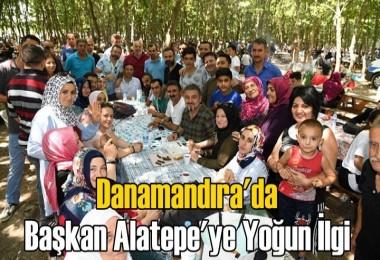 Danamandıra'da Başkan Alatepe'ye Yoğun İlgi
