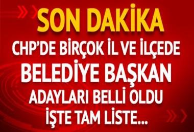 CHP'nin birçok il ve ilçede belediye başkan adayları açıklandı!