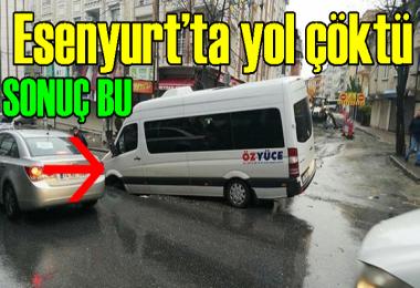 Esenyurt'ta yol çöktü, Yolcu Minibüsü içine girdi!
