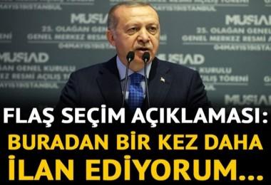 Cumhurbaşkanı Erdoğan'dan flaş seçim mesajları