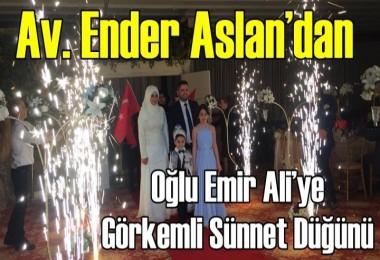 Av. Ender Aslan'ın Oğlu Emir Ali'ye Görkemli Sünnet Düğünü