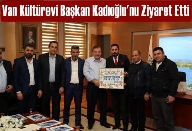 Van Kültürevi Başkan Kadıoğlu'nu Ziyaret Etti