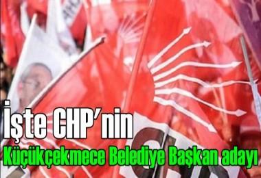İşte CHP'nin Küçükçekmece Belediye Başkan adayı