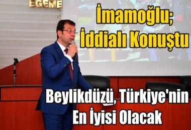İmamoğlu: Beylikdüzü, Türkiye'nin En İyisi Olacak