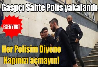 Gaspçı Sahte Polis yakalandı
