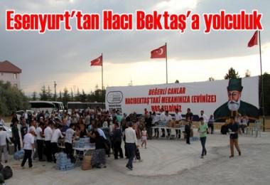Esenyurt'tan Hacı Bektaş'a yolculuk
