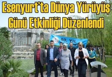 Esenyurt'ta  Dünya Yürüyüş Günü Etkinliği düzenlendi