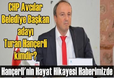 CHP Avcılar Belediye Başkan adayı Turan Hançerli kimdir?