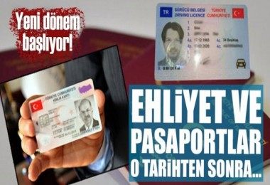 Ehliyet ve pasaportta yeni dönem!