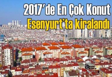 2017'de en çok konut Esenyurt'ta kiralandı