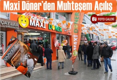 Maxi Döner'den Muhteşem Açılış