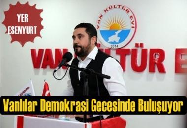 Vanlılar Esenyurt'ta Demokrasi  Gecesinde Buluşuyor