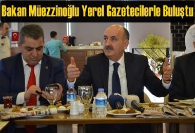 Bakan Müezzinoğlu Yerel Gazetecilerle Buluştu