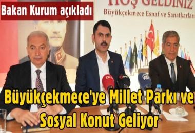 Bakan Kurum açıkladı: Büyükçekmece'ye Millet Parkı ve sosyal konut geliyor