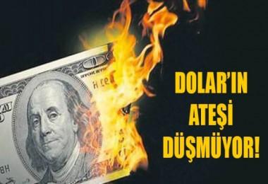 Doların ateşi düşmüyor