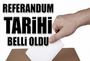 Referandum tarihi belli