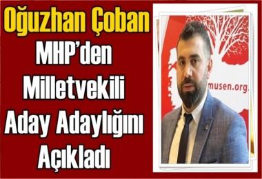 Oğuzhan Çoban MHP'den Milletvekili Aday Adaylığını Açıkladı