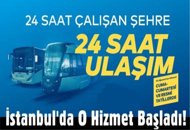 İstanbul'da o hizmet başladı!