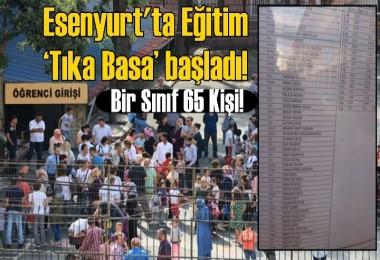 Esenyurt'ta Eğitim 'Tıka Basa' başladı!