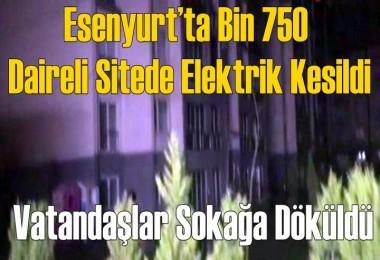 Esenyurt'ta bin 750 daireli sitede elektrik kesildi