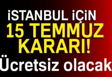 15 Temmuz'da İstanbul'da toplu taşıma ücretsiz