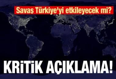 Savaş Türkiye'yi etkileyecek mi?